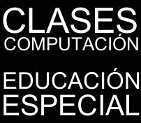 Haz clic para ir a clases de computación Educación Especial